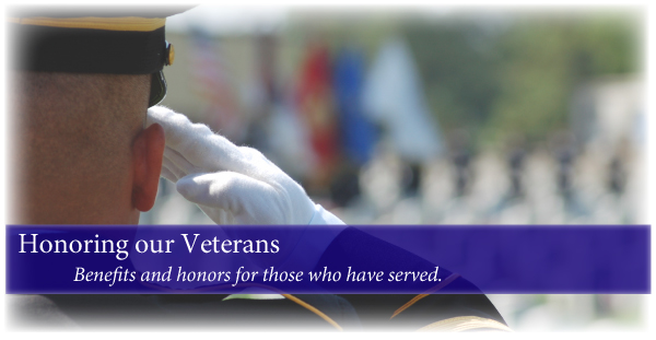 Benefits and honors for those who have served